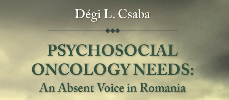 Psychosocial oncology needs: an absent voice in Romania