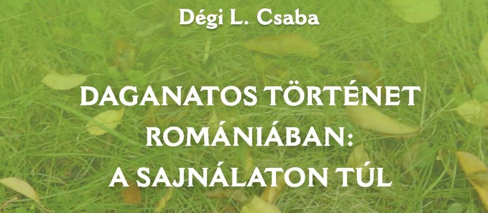 Daganatos történet Romániában: a sajnálaton túl